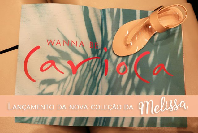 Beleza-Dobrada-Wanna-be-Carioca-Melissa-colecao
